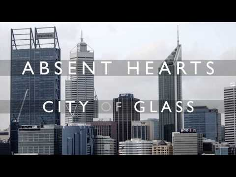 Absent Hearts - City Of Glass