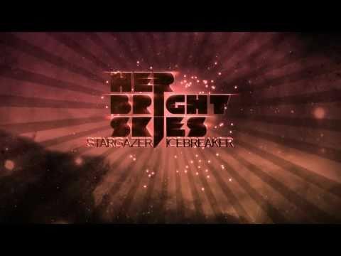 Her Bright Skies - Stargazer/Icebreaker
