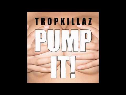 Tropkillaz - Pump It