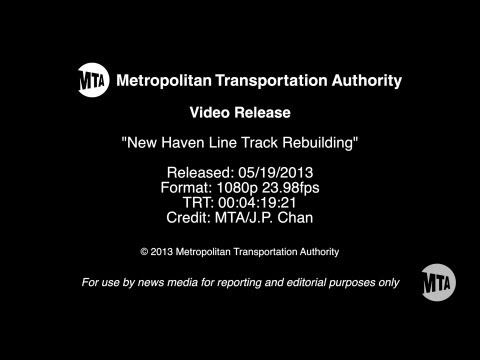 MTA Video Release: New Haven Line Track Rebuilding 5/19/2013