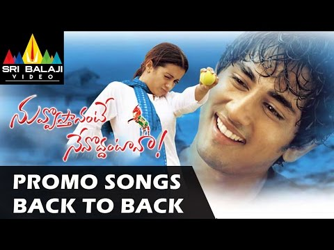 Nuvvostanante Nenoddantana Video Songs - Back to Back