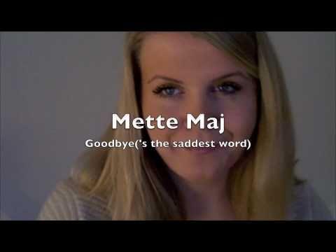 Mette Maj - Goodbye's The Saddest Word (celine Dion) video