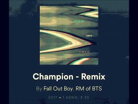 Fall Out Boy - Champion ft RM of BTS (Remix)