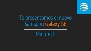 Minutech con el Samsung Galaxy S8 | AT&T, México