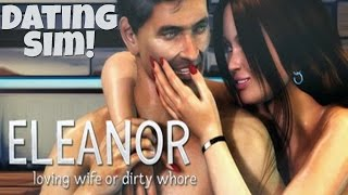 Loving Wife or Dirty Ho?! lmao -  Dating Sim - Eleanor LW or DW #1