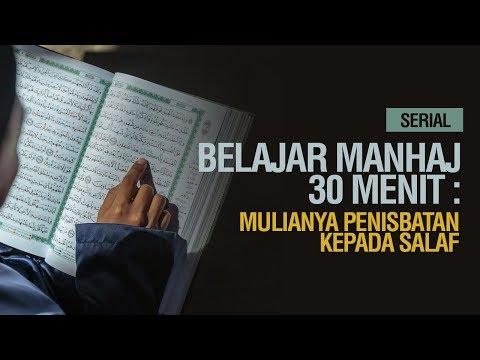 Serial Belajar Manhaj 30 Menit: Mulianya Penisbatan Kepada Salaf - Ustadz Khairullah Anwar Luthfi