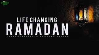CHANGE YOUR LIFE THIS RAMADAN! (NEW SERIES)