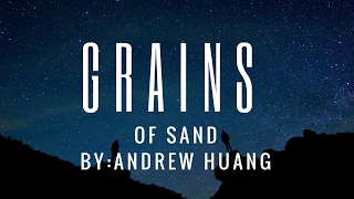 Andrew Huang | Grains of sand
