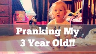 Pranking My 3 Year Old! Mean or Funny?!?