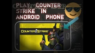 How to play counter strike in android phone
