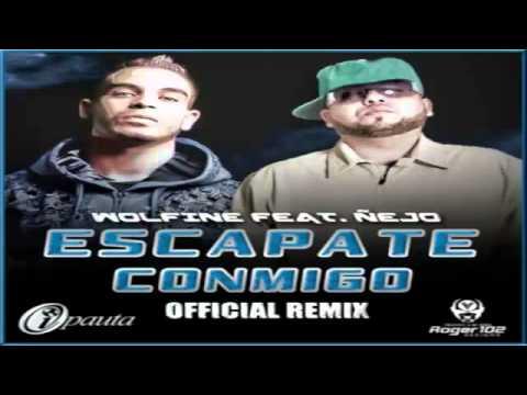 Escapate Conmigo Remix   Wolfine Ft  Ñejo Original ★REGGAETON 2011★   DALE ME GUSTA