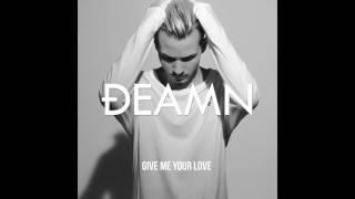 download lagu Deamn - Give Me Your Love gratis