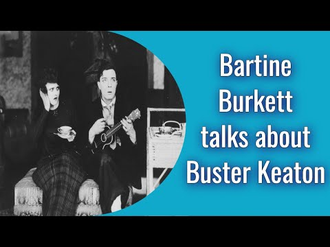 Bartine Burkett Zane talks about Buster Keaton