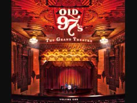 Old 97s - The Grand Theatre Volume 1