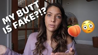 Q&A- My butt is fake? I'm moving?