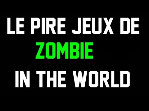 Le pire jeux de zombie IN THE WORLD !