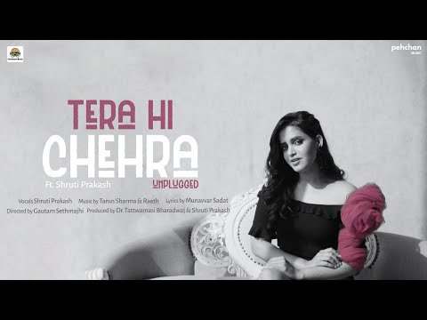Tera Hi Chehra - Unplugged | Shruti Prakash | Official Music Video