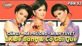 Minh Tuyết, Cẩm Ly, Hà Phương - LK Bẽ Bàng & Cô Gái Quê (Thái Thịnh) PBN 92