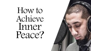 How to achieve inner peace permanently? - Nouman Ali Khan