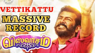 Vettikattu - Viswasam Second Single Massive Record🔥  Thala Ajith   Nayanthara   Siva   D. Imman