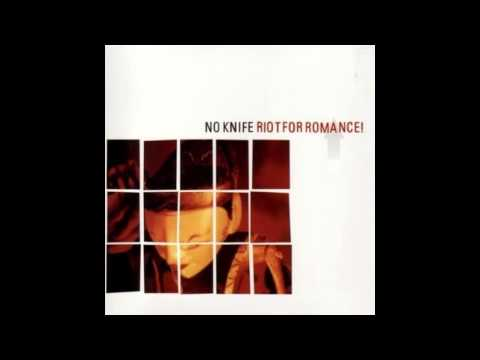 No Knife - Riot For Romance