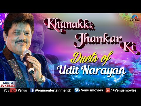 Duets Of Udit Narayan : Khanak Jhankar Ki | JHANKAR BEATS - Superhit 90's Songs Collection | Jukebox