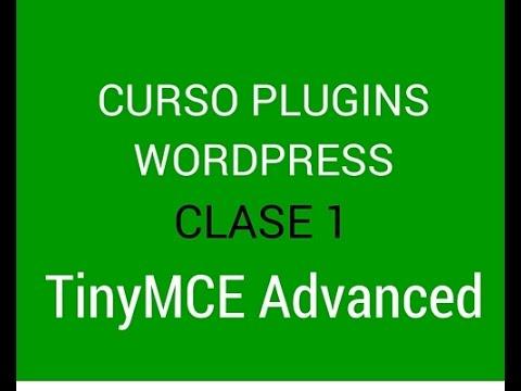 Curso de plugins para Wordpress 01: TinyMCE Advanced