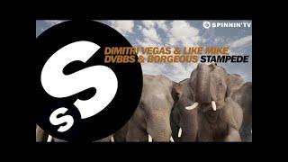 Dimitri Vegas & Like Mike vs DVBBS & Borgeous - Stampede (OUT NOW)