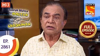 Taarak Mehta Ka Ooltah Chashmah - Ep 2861 - Full Episode - 13th November, 2019