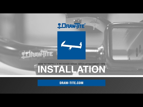 How To Install A Receiver (Trailer) Hitch - Hitch Attachment Tips: Draw•Tite®