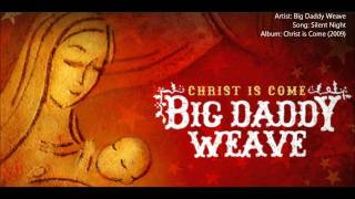 Watch Big Daddy Weave Silent Night video