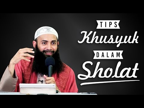 Video Singkat: Tips Khusyu' Dalam Sholat - Ustadz Dr. Syafiq Riza Basalamah, MA