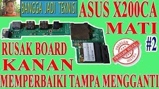 Asus X200CA Mati Total / Repair Laptop X200CA REV.2.1 Dead Part 2