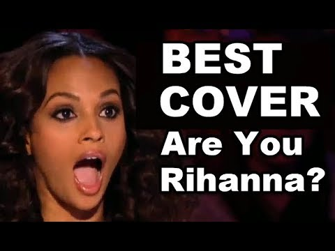 RIHANNA'S BEST SONGS ON X FACTOR , THE VOICE AND GOT TALENT - MIND BLOWING COVERS, BEST Of RIHANNA