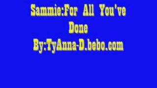 Watch Sammie For All Youve Done Outro video
