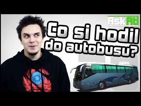 CO SI HODIL DO AUTOBUSU? - Ask Ati #28 | AtiShow