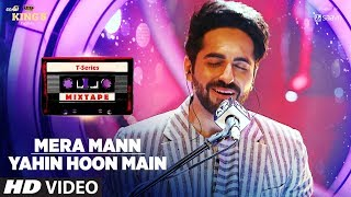Download song Mera Mann/Yahin Hoon Main Song | T-Series Mixtape | Ayushmann Khurrana | Bhushan Kumar free MyOdia