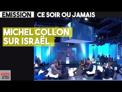 Michel Collon sur Israël - Emission Ce soir ou Jamais