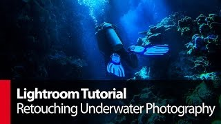 Lightroom Tutorial: Retouching Underwater Photography - PLP # 66 by Serge Ramelli