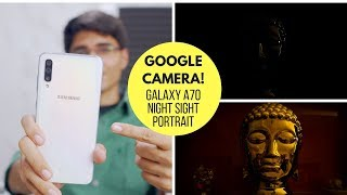 Google Camera On Samsung Galaxy A70 Review! Night Sight 😍😍