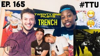 EPISODE 165: twenty one pilots - Trench ALBUM REACTION + REVIEW (w/ Erick Martinez)
