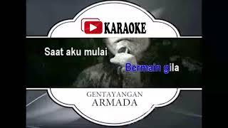 Lagu Karaoke ARMADA BAND - GENTAYANGAN (POP INDONESIA) | Official Karaoke Musik Video