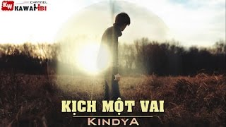 Kịch Một Vai - KindyA [ Video Lyrics ]