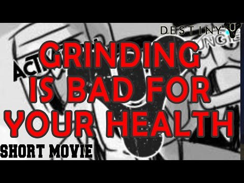 Grinding Is Bad For Your Health - Destiny (short film)