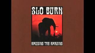 Watch Slo Burn Slo Burn video