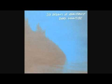 Thumbnail of video Six Organs Of Admittance - Spirits Abandoned