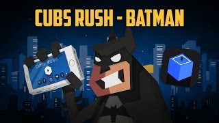 CUBS RUSH | BATMAN
