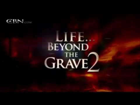 Life Beyond the Grave 2 - Seeing Hell for the First Time