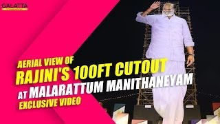 Aerial view of Rajini's 100ft Cutout at Malarattum Manithaneyam - Exclusive Video