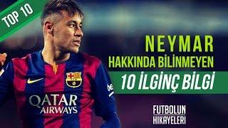 Neymar Hakkında Bilinmeyen 10 İlginç Bilgi | Futbolun Hikayeleri | #Top10